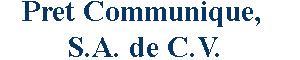 Pret Communique, S.A. de C.V.